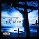 Lord Infamous - Black Rain Entertainment Presents: Tha Crucifixtion