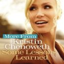 More from Some Lessons Learned - Kristin Chenoweth - Kristin Chenoweth