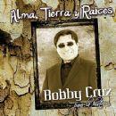 Bobby Cruz - Alma, Tierra Y Raices