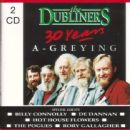 The Dubliners - 30 Years A-Greying