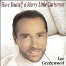 Lee Greenwood - Have Yourself a Merry Little Christmas