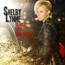 Shelby Lynne - Tears, Lies, And Alibis