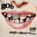Gob Album - Foot In Mouth Disease