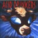 Acid Drinkers - High Proof Cosmic Milk
