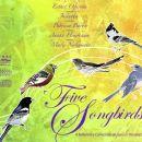 Five Songbirds