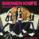 Shonen Knife - Osaka Ramones