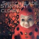 Switchblade Symphony Album - Clown