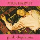 Mick Harvey - Pink Elephants