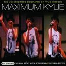 Kylie Minogue - Maximum Kylie: The Unauthorised Biography Of Kylie Minogue