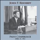 John F. Kennedy - Press Conference - April 21, 1961