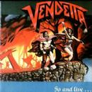 Vendetta Album - Go And Live... Stay And Die