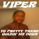 Viper Album - Yo Pretty Thang Holdin' Me Down