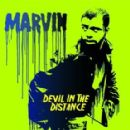 Marvin Album - Devil In The Distance