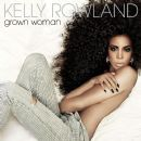 Grown Woman - Kelly Rowland - Kelly Rowland