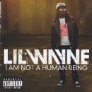 Lil' Wayne - I Am Not A Human Being