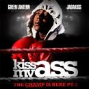 Jadakiss - Kiss My Ass: The Champ Is Here Pt. 2