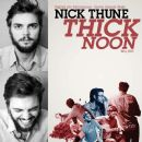 Nick Thune - Thick Noon