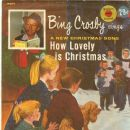 Bing Crosby - How Lovely Is Christmas