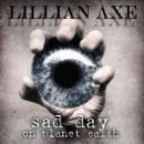 Lillian Axe - Sad Day On Planet Earth