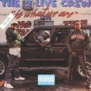 The 2 Live Crew Is What We Are - 2 Live Crew - 2 Live Crew