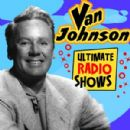 Van Johnson - Ultimate Radio Shows