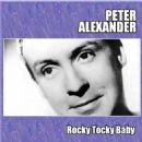 Peter Alexander - Rocky Tocky Baby