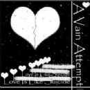 A Vain Attempt Album - Love Is Like Suicide