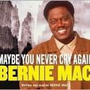Bernie Mac - Maybe You Never Cry Again