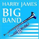 Harry James - Big Band