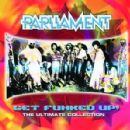 Parliament Album - Get The Funk Up - The Ultimate Parliament Collection