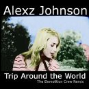 Trip Around the World (The Demolition Crew Remix) - Alexz Johnson - Alexz Johnson