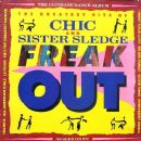 Freak Out - The Greatest Hits Of Chic And Sister Sledge