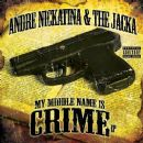 Andre Nickatina - My Middle Name Is Crime EP