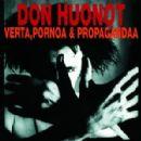 Don Huonot - Verta, pornoa ja propagandaa