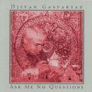 Djivan Gasparyan - Ask Me No Questions