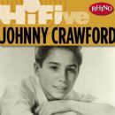 Johnny Crawford - Rhino Hi-Five: Johnny Crawford