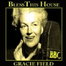 Bless This House - Gracie Fields