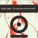 Cristian Vogel - All Music Has Come To An End