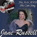 Jane Russell - She Acts AND She Can Sing - [The Dave Cash Collection]