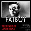Lenny Bruce - Fatboy - The Genius Of Lenny Bruce (Remastered)