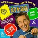 Bob McGrath - Bob's Favorite Street Songs