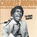 Charles Brown - I'm Gonna Push On!