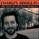 Charles Douglas - Lives Of Charles Douglas