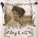 Meg and Dia - Our Home Is Gone