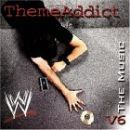WWE Album - WWE Theme Addict: The Music, Vol. 6