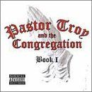 Pastor Troy Album - Book I