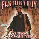 Pastor Troy Album - We Ready, I Declare War