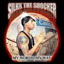 Silkk - My World, My Way