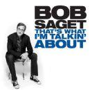 Bob Saget - That's What I'm Talkin' About