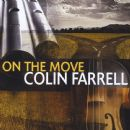 Colin Farrell - On The Move